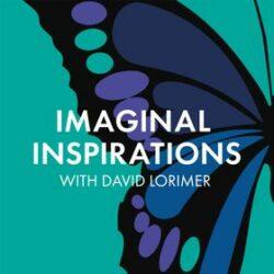 Imaginal Inspirations with David Lorimer – Elisabet Sahtouris