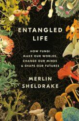 Entangled Life – Merlin Sheldrake