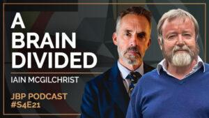 Dr Iain McGilchrist & Dr Jordan Peterson
